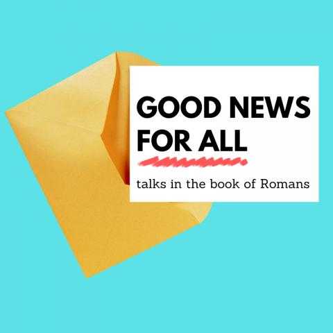 Good News For All (1) Romans 1:1-7